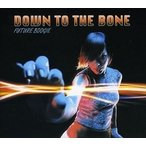 輸入盤 DOWN TO THE BONE / FUTURE BOOGIE [CD]