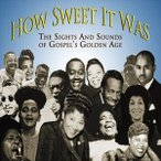 ͢���� VARIOUS / HOW SWEET IT WAS �� THE SIGHTS �� SOUNDS OF GOSPEL��S GOLDEN AGE [CD]