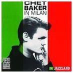 【輸入盤】CHET BAKER チェット・ベイカー/IN MILAN(CD)