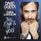 輸入盤 DAVID GUETTA / THIS ONE'S FOR YOU (FEAT. ZARA LARSSON) [CDS]