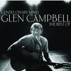 【輸入盤】GLEN CAMPBELL グレン・キャンベル/GENTLE ON MY MIND : THE BEST OF(CD)