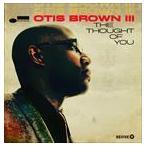 【輸入盤】OTIS BROWN III オーティス・ブラウン三世/THOUGHT OF YOU(CD)