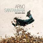 【輸入盤】ARNO SANTAMARIA アルノ・サンタマリア/DES CORPS LIBRES(CD)