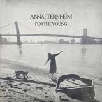 【輸入盤】ANNA TERNHEIM アンナ・ターンハイム/FOR THE YOUNG(CD)