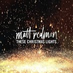 【輸入盤】MATT REDMAN マット・レッドマン/THESE CHRISTMAS LIGHTS(CD)