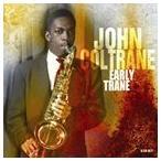 【輸入盤】JOHN COLTRANE ジョン・コルトレーン/EARLY TRANE(CD)