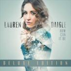 ��͢���ס�LAUREN DAIGLE ����ǥ����롿HOW CAN IT BE ��DLX��(CD)