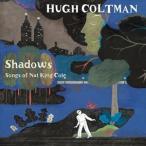 ͢���� HUGH COLTMAN / SHADOWS - SONGS OF NAT KING COLE [CD]
