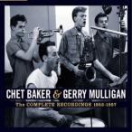 【輸入盤】CHET BAKER & GERRY MULLIGAN チェット・ベイカー&ゲリー・マリガン/COMPLETE RECORDINGS 1952-1957(CD)