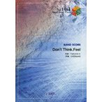 Don't Think.Feel