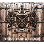 SPYAIR / THIS IS HOW WE ROCK(初回生産限定盤/CD+DVD) [CD]