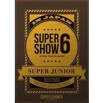 SUPER JUNIOR/SUPER JUNIOR WORLD TOUR SUPER SHOW6 in JAPAN(初回生産限定盤)(DVD)