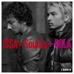 ISSA × SoulJa + ROLA / i hate u(CD+DVD) [CD]