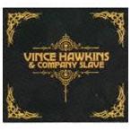 ヴィンス・ホーキンス&カンパニー・スレイヴ/ヴィンス・ホーキンス・アンド・カンパニー・スレイヴ(CD)