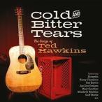 (オムニバス) コールド・アンド・ビター・ティアーズ: ザ・ソングス・オブ・テッド・ホーキンス(CD)