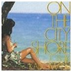 角松敏生/ON THE CITY SHORE(CD)