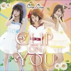 ClipClip/CLIP ON YOU(CD)
