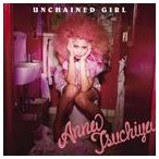 土屋アンナ / UNCHAINED GIRL [CD]