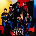 2PM/Guilty Love(完全生産限定盤)(CD)