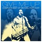 �ޥ����롦�ե�������ʥƥ� / GIVE ME UP -Complete Best of Michael Fortunati [CD]