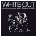 (オムニバス) WHITE OUT real snowboarder's compilation [CD]