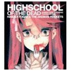 岸田教団&THE明星ロケッツ/TVアニメ 学園黙示録 HIGHSCHOOL OF THE DEAD OPテーマ: HIGHSCHOOL OF THE DEAD(CD)
