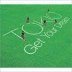 TOKIO / Get Your Dream [CD]