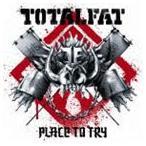 TOTALFAT / プレイス・トゥ・トライ(通常盤) [CD]