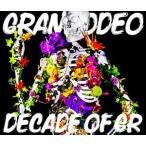 GRANRODEO/GRANRODEO/DECADE OF GR(2CD+DVD)(CD)