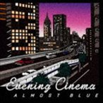 evening cinema/Almost Blue(CD)