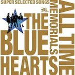 �����֥롼�ϡ��� / THE BLUE HEARTS 30th ANNIVERSARY ALL TIME MEMORIALS ��SUPER SELECTED SONGS�����̾���B��CD2���ȡ� [CD]
