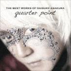 浅倉大介/THE BEST WORKS OF DAISUKE ASAKURA quarter point(Blu-specCD2)(CD)