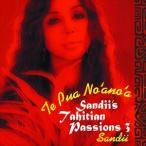 サンディー/テプアノアノア 〜Sandii's Tahitian Passions 3(CD)