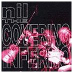 nil/THE COVERING INFERNO(CD)