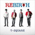 T-SQUARE/REBIRTH(ハイブリッドCD+DVD)(CD)