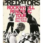 The PREDATORS/ROCK'N'ROLL PANDEMIC TOUR 2015.10.9 at Zepp Tokyo(Blu-ray)