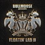 BULLMOOSE presents FLOATIN' LAB II [CD]