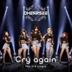 CHERRSEE / Cry again(初回限定盤A/CD+DVD) [CD]
