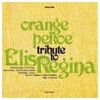 orange pekoe/TRIBUTE TO ELIS REGINA(CD)