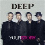 DEEP/YOUR STORY(通常盤)(CD)
