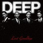 DEEP / ラスト・グッバイ(CD+DVD) [CD]