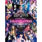 E-girls LIVE 2017 〜E.G.EVOLUTION〜(Blu-ray)