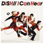 DISH///I Can Hear(通常盤)(CD)