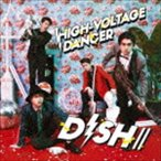 DISH// / HIGH-VOLTAGE DANCER(初回生産限定盤A/CD+DVD) [CD]