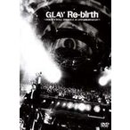 GLAY/Re-birth〜ROCK'N'ROLL SWINDLE at NIPPON BUDOUKAN〜(DVD)