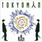 KAN / TOKYOMAN [CD]