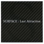 SURFACE/Last Attraction(CD)