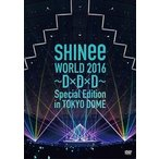 SHINee WORLD 2016〜D×D×D〜 Special Edition in TOKYO(DVD)