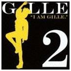 GILLE / I AM GILLE.2(期間限定スペシャルプライス盤) [CD]