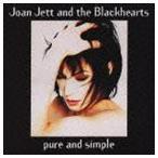 ジョーン・ジェット&ザ・ブラックハーツ/ピュア・アンド・シンプル(CD)